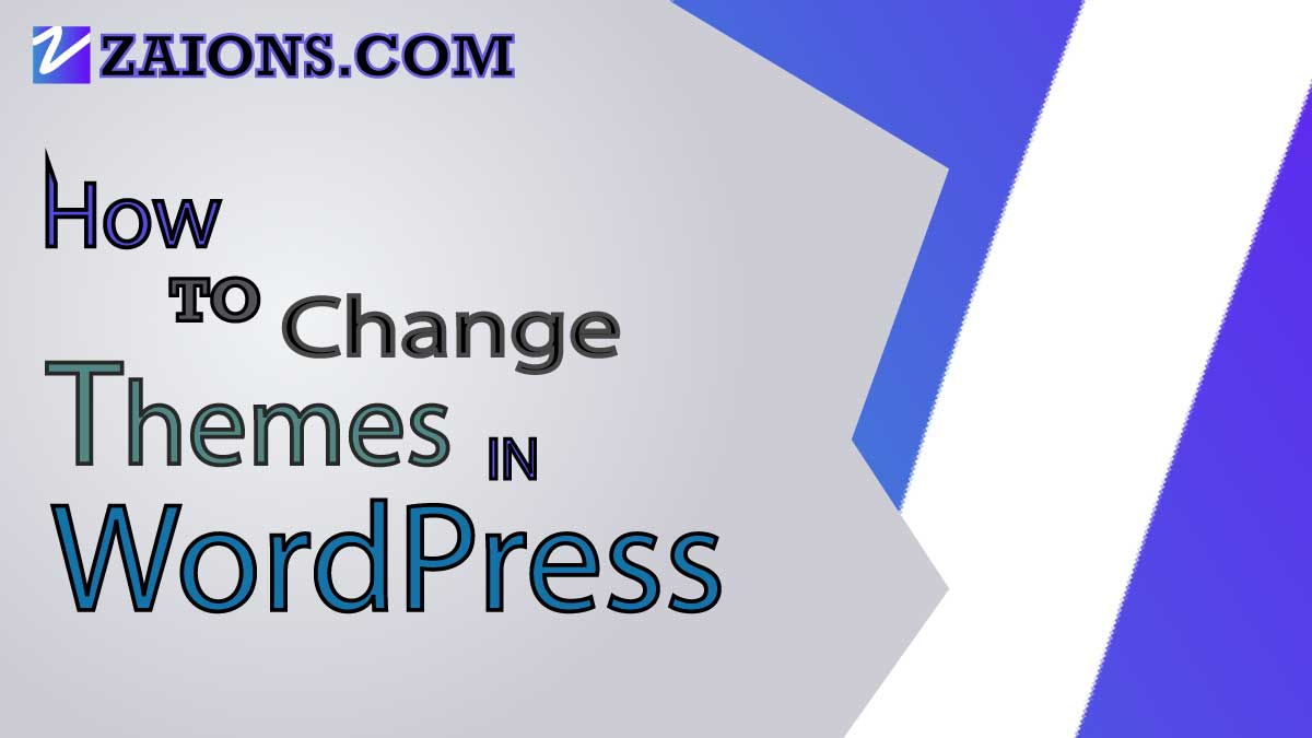 how-to-change-themes-in-wordpress-zaions.com