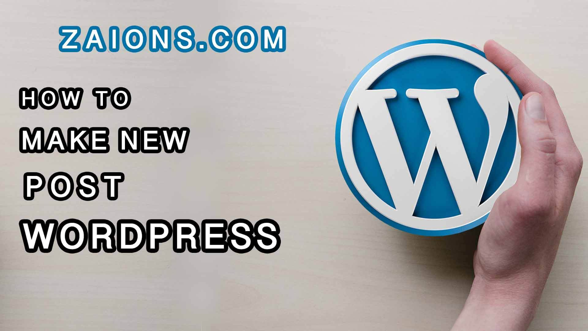 how to make a post in wordpress - zaions.com