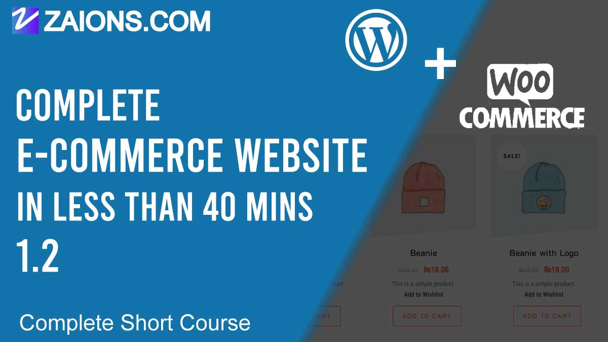 E-commerce Website in WordPress Using Woo-Commerce Plugin, in less than 40mins, Short Course