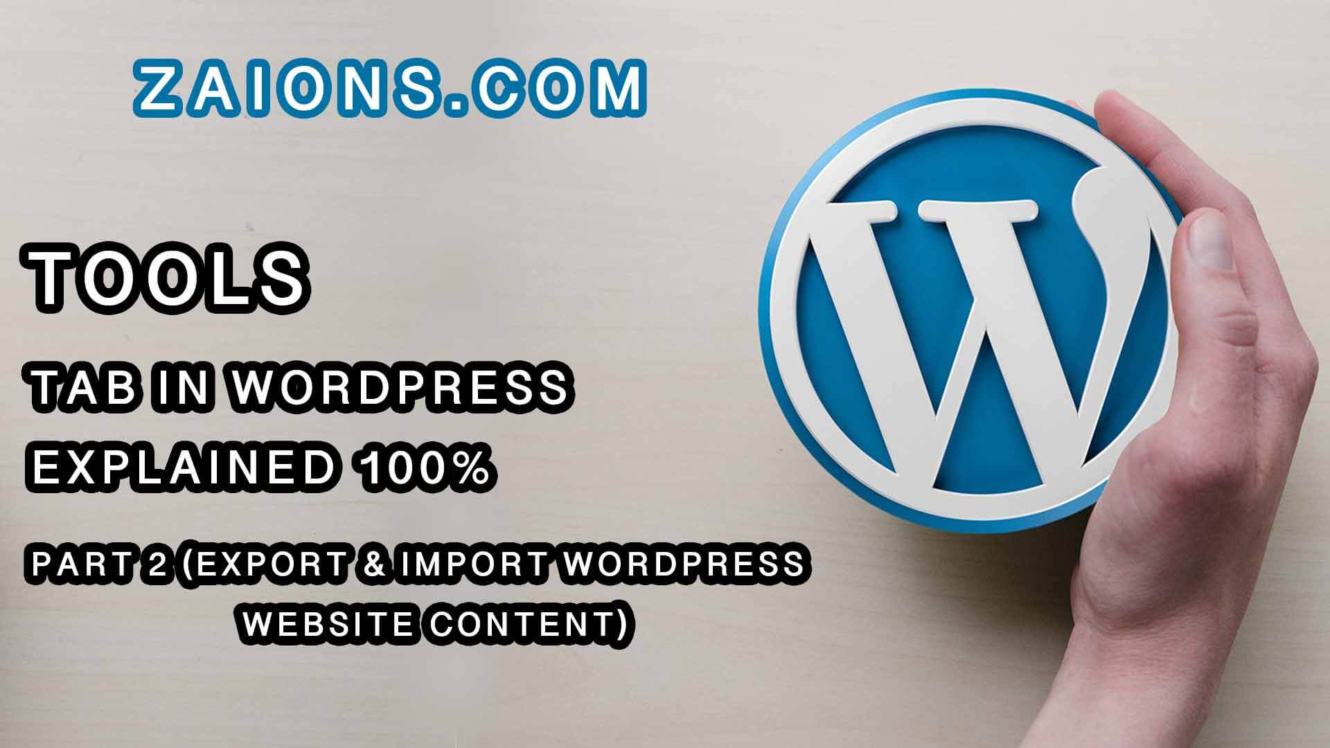 w-Tools Tab Options - How to Export and Import WordPress Website Data (XML File) Explained For Beginners
